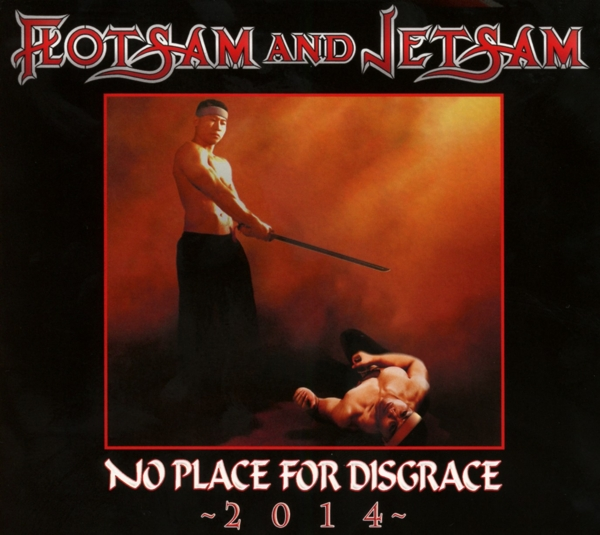 Flotsam And Jetsam No Place For Disgrace -2014-
