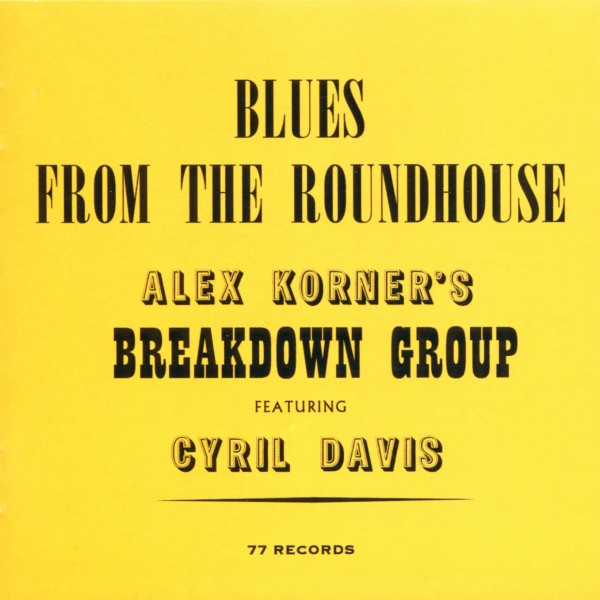 ALEXIS CORNER AND CYRIL DAVIS-BLUES FROM THE ROUNDHOUSE-CD HIGHNOTE NEW - Deutschland - ALEXIS CORNER AND CYRIL DAVIS-BLUES FROM THE ROUNDHOUSE-CD HIGHNOTE NEW - Deutschland