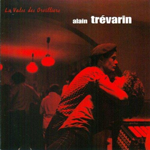 TREVARIN, ALAIN/DIDIER SQ-LA VALSE DES ORVILLIERS-CD L OZ NEW
