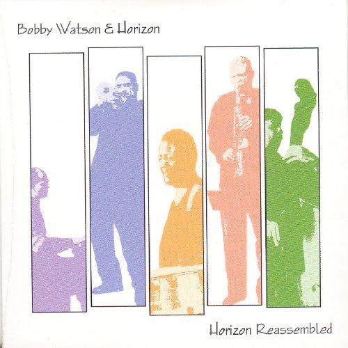 Watson, Bobby - Horizon Reassembled