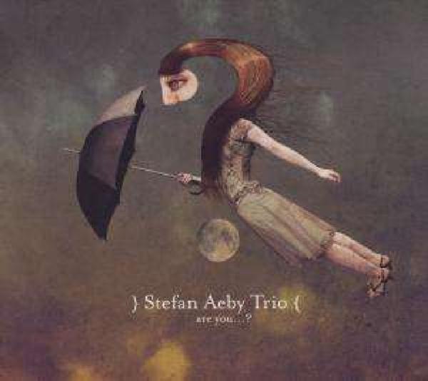 STEFAN AEBY TRIO-ARE YOU...?-CD UNIT RECOR NEU