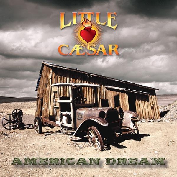 LITTLE CAESAR   AMERICAN DREAM   CD ALBUM LITTLE CAESAR
