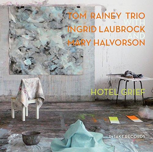 TOM RAINEY TRIO / +-HOTEL GRIEF-CD INTAKT REC NEU