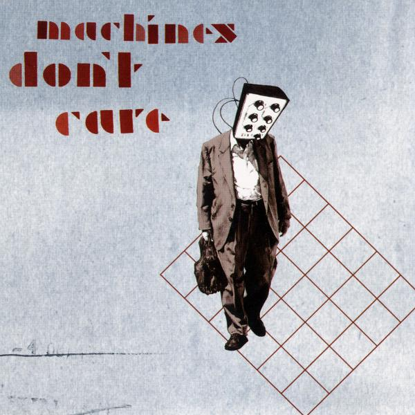Machines Dont Care - CD machines dont care NEW