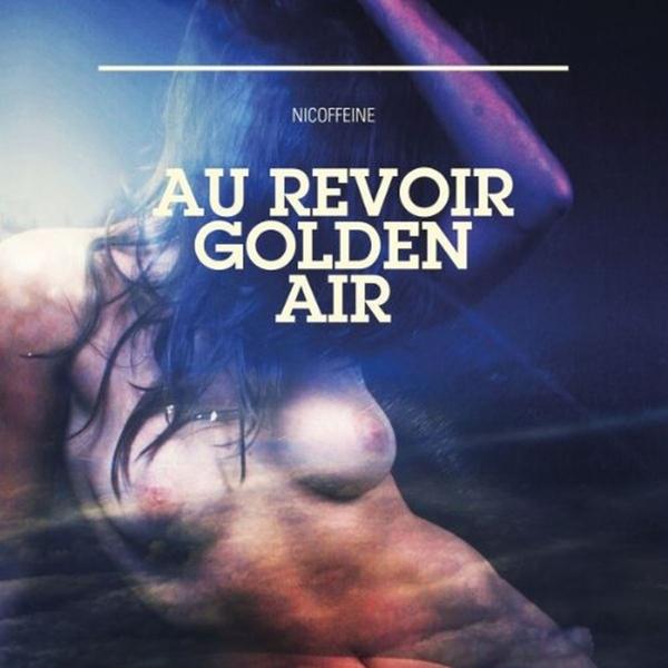 Nicoffeine au revoir golden air blu noise records cd grooves inc - Revoir c dans l air ...