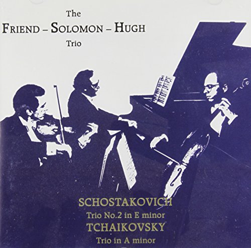 SHOSTAKOVICH / TCHAIKOVSKY / FRIEND-SOLOMON-HUGH-TRIO 2-CD  NEW