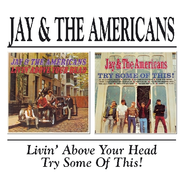 JAY AND THE AMERICANS-LIVING ABOVE YOUR HEAD/TRY SOME OF THIS-CD BGO NEU