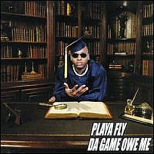 Playa Fly - Da Game Owe Me (cln) CD  NEW