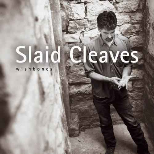 Slaid Cleaves Wishbones