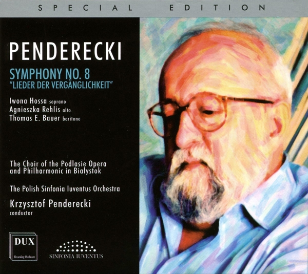 PENDERECKI/ HOSSA/ REHLIS/ BAUER/ THE POLISH SINFONIA-SINFONIE 8-LIEDER DE NEU