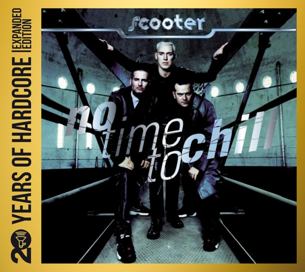Scooter - No Time To Chill 20 Years Of Hardcore