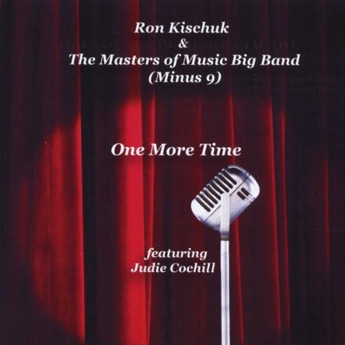 Ron Kischuk and The Masters Of Music Big Band (minus - One More Time CD  NEW