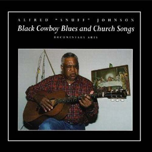 Alfred Johnson Snuff - Black Cowboy Blues and Church Songs CD  NEW