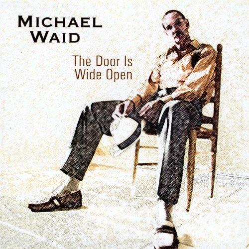 Michael Waid - Door Is Wide Open CD  NEW