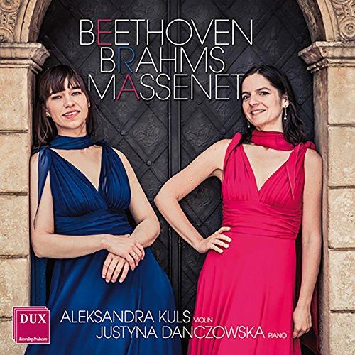 Beethoven / Brahms / Kuls / Danczowska - Beethoven, Brahms and Massenet: So NEW