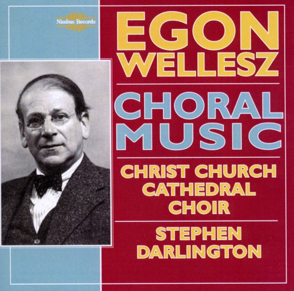 WELLESZ E. - Choral Music CD Nimbus NEW