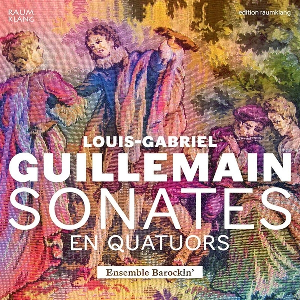 GUILLEMAIN L. G. - Sonates En Quatuors On... CD RAUMKLANG NEW