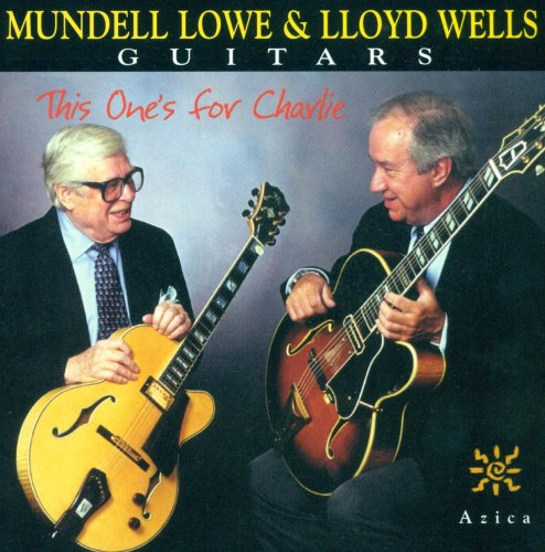 Mundell Lowe / Lloyd Wells - This One Is For Charlie CD  NEU