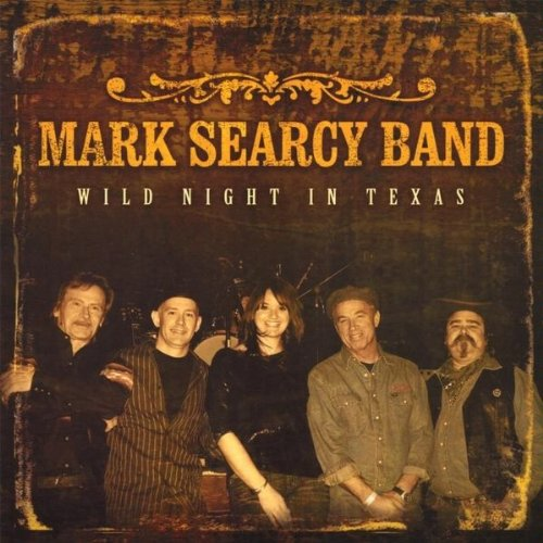 Searcy, mark Band - Wild Night In Texas CD  NEW