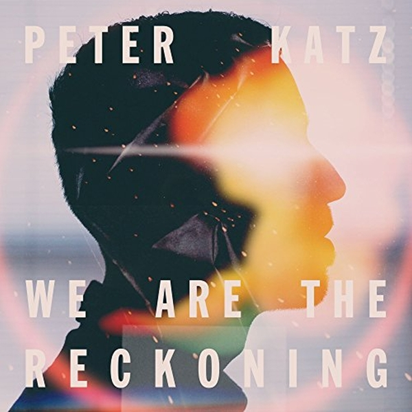 Peter Katz - We Are The Reckoning CD Fontana North NEW