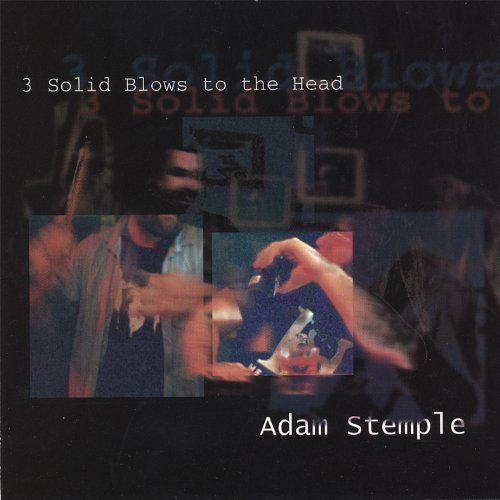 Stemple, Adam - 3 Solid Blows to the Head CD CD Baby NEW