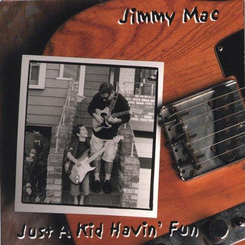 Mac, jimmy - Just A Kid Havin  Fun CD  NEW