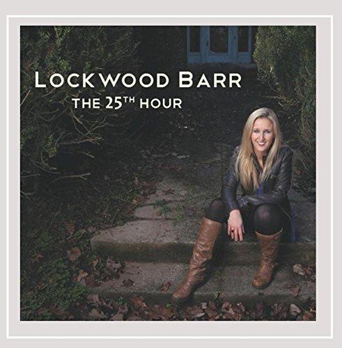 Lockwood Barr - 25th Hour CD  NEW