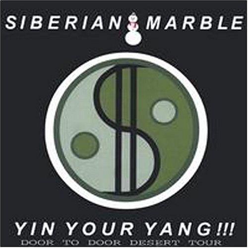 Siberian Marble - Yin Your Yang! Door To Door Desert Tour CD  NEW