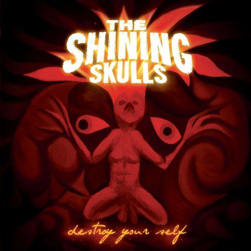 Shining Skulls - Destroy Your Self CD  NEW