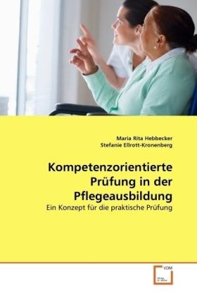Kompetenzorientierte-Pruefung-in-der-Pflegeausbildung-Ein-Konzept-fuer-die-NEU