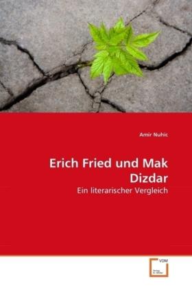 Erich-Fried-und-Mak-Dizdar-Ein-literarischer-Vergleich-Kartoniert-Broschi-NEU