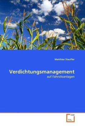 Verdichtungsmanagement-auf-Fahrsiloanlagen-Kartoniert-Broschiert-Matthias-NEU