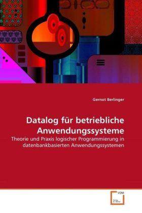 Datalog-fuer-betriebliche-Anwendungssysteme-Theorie-und-Praxis-logischer-P-NEU