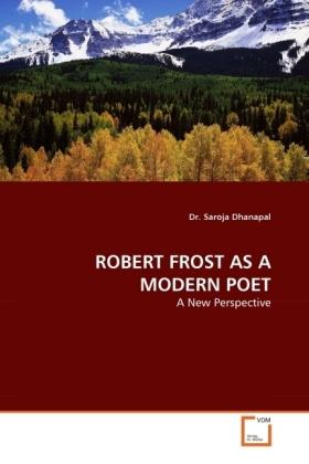 Saroja-Dhanapal-ROBERT-FROST-AS-A-MODERN-POET-A-New-Perspective-Kartoni-NEU