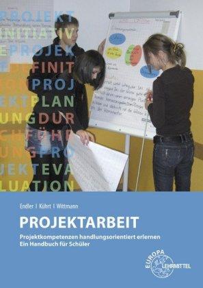 Projektarbeit-Projektkompetenzen-handlungsorientiert-erlernen-Ein-Handbu-NEU