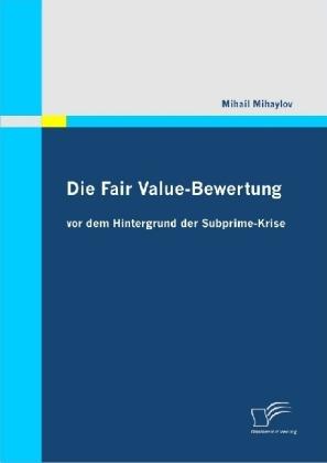 Die-Fair-Value-Bewertung-vor-dem-Hintergrund-der-Subprime-Krise-Kartoniert-NEU