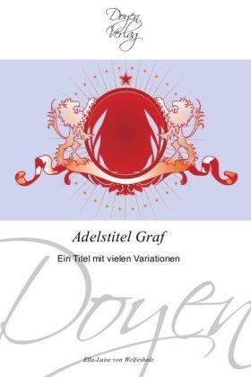 Adelstitel-Graf-Ein-Titel-mit-vielen-Variationen-Kartoniert-Broschiert-El-NEU