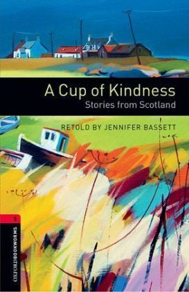 Jennifer-Bassett-Oxford-Bookworms-Library-Stage-3-A-Cup-of-Kindness-S-NEU