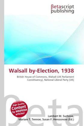 Lambert-M-Surhone-Walsall-by-Election-1938-Kartoniert-Broschiert-NEU